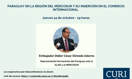 CONVERSATORIO CURI. PARAGUAY EN LA REGIÓN DEL MERCOSUR Y SU INSERCIÓN EN EL COMERCIO INTERNACIONAL
