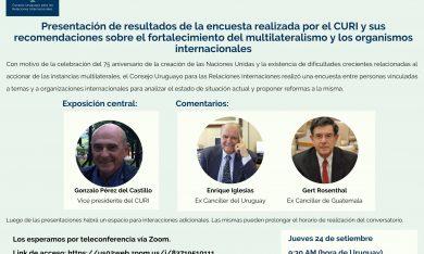 Presentación de resultados de la encuesta realizada por el CURI y sus recomendaciones sobre el fortalecimiento del multilateralismo y los organismos internacionales