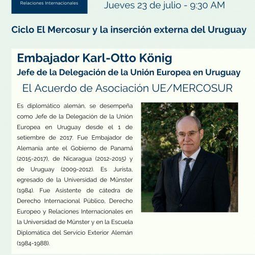 Ciclo El Mercosur con Embajador de la Unión Europea en Uruguay, Karl-Otto König